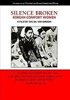 Silence Broken: Korean Comfort Women (College/Institution)【DVD】 [並行輸入品]