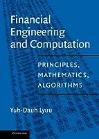 Financial Engineering and Computation: Principles, Mathematics, Algorithms by Yuh-Dauh Lyuu(2001-11-12)