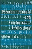 Pseudorandomness and Cryptographic Applications (Princeton Computer Science Notes)