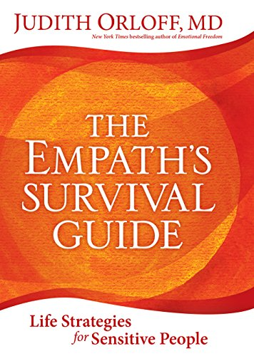 The empaths survival guide life strategies for sensitive people the empaths survival guide life strategies for sensitive people by orloff judith fandeluxe Epub