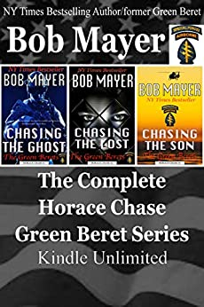 The Complete Horace Chase, Green Beret Series: Three Bestselling Titles in One by [Mayer, Bob]