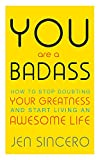 You Are a Badass: How to Stop Doubting Your Greatness and Start Living an Awesome Life 画像