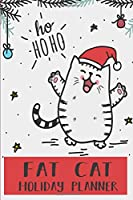 Fat Cat Holiday Planner: 2019 Holiday Planner Coloring Pages | November-December Monthly Calendar | For Cat Lovers Cover