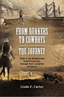 From Quakers to Cowboys: The Journey