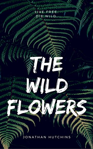 The Wildflowers: Pilot Chapter (English Edition)の詳細を見る
