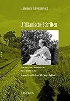 Afrikanische Schriften: Reportagen - Lyrik - Autobiographisches. Mit dem Erstdruck von «Marc»