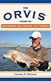 The Orvis Guide to Beginning Saltwater Fly Fishing: 101 Tips for the Absolute Beginner (Orvis Guides) 画像