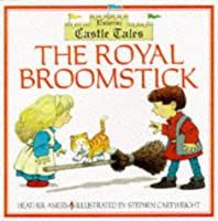 The Royal Broomstick (Castle Tales Series)