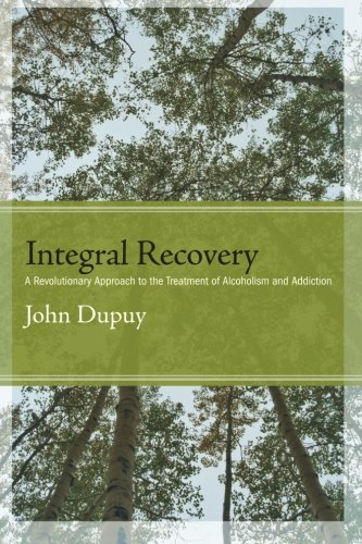 Download Integral Recovery: A Revolutionary Approach to the Treatment of Alcoholism and Addiction (SUNY series in Integral Theory) 1438446144