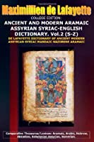 College Edition. Ancient And Modern Aramaic Assyrian Syriac-English Dictionary. Vol. 2 (S-Z) (Volume 2) [並行輸入品]