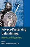 Privacy-Preserving Data Mining (Advances in Database Systems)