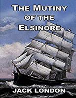 The Mutiny of the Elsinore (Annotated)
