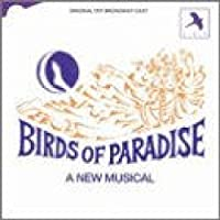 Birds Of Paradise (1987 Original Off-Broadway Cast)
