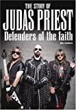Defenders of the Faith: The True Story of Judas Priest