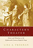 Character's Theater: Genre and Identity on the Eighteenth-Century English Stage