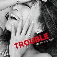 TROUBLE(スマプラ対応)(ジャケットB)