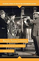 Baggy Pants Comedy: Burlesque and the Oral Tradition (Palgrave Studies in Theatre and Performance History)【洋書】 [並行輸入品]