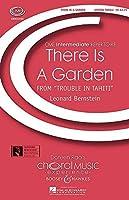 There Is A Garden: en: Trouble dans Tahiti. chœur UNISONO et Piano. chœur PARTITUR. (Choral Music Experience)