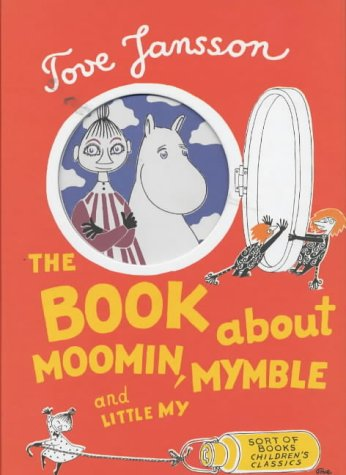 The Book About Moomin, Mymble and Little My (Sort of Childrens Classics)の詳細を見る