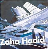Zaha Hadid: The Complete Work