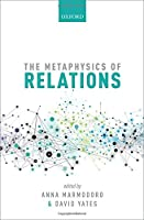 The Metaphysics of Relations (Mind Association Occasional Series)