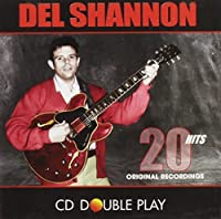 Dell Shannon 20 Hits: Original Recordings by Del Shannon