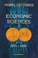 Economic Sciences 1991-1995 (Nobel Lectures in Economic Sciences)