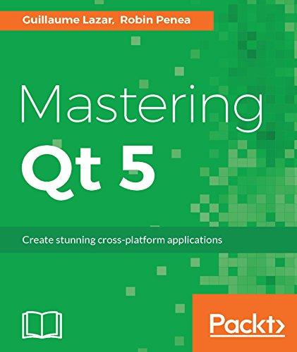 『Mastering Qt 5: Create stunning cross-platform applications (English Edition)』のトップ画像