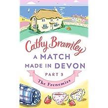 A Match Made in Devon - Part Three: The Frenemies