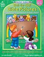 Fun Faith-builders Dot-to-dot Bible Pictures Grades Pk - K: Make Personal Connections to God's Word!