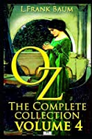 Oz, The Complete Collection, Volume 4: Rinkitink in Oz; The Lost Princess of Oz; The Tin Woodman of Oz