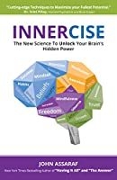 Innercise: The New Science to Unlock Your Brain's Hidden Power