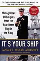 It's Your Ship: Management Techniques from the Best Damn Ship in the Navy (revised) by D. Michael Abrashoff (Oct 9 2012) [並行輸入品]