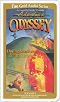 Daring Deeds, Sinister Schemes (Adventures in Odyssey)