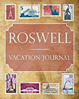Roswell Vacation Journal: Blank Lined Roswell Travel Journal/Notebook/Diary Gift Idea for People Who Love to Travel