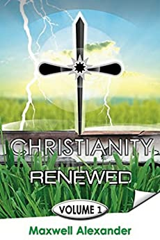 Christianity Renewed Volume 1: History of Christianity by [Vloeberghs, Marc, Vloeberghs, Helen]