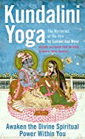 Kundalini Yoga: The Mysteries of the Fire : Ancient Secrets of Hinduism Revealed