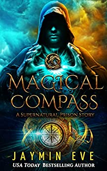 Magical Compass: A Supernatural Prison Story by [Eve, Jaymin]