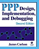 PPP Design, Implementation, and Debugging (Pearson Education)