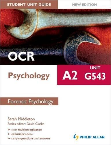 OCR A2 Psychology Student Unit Guide: Unit G543 Forensic Psychology