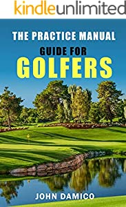 The Practice Manual: Guide for Golfers (English Edition)