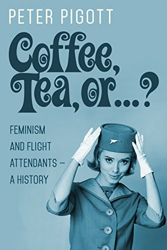 Coffee, Tea, or ...?: Feminism and Flight Attendants — A History