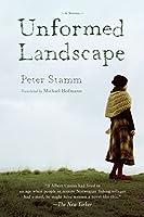 Unformed Landscape: A Novel