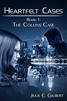 The Collins Case (Heartfelt Cases Book 1) by [Gilbert, Julie C.]