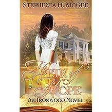 Heir of Hope: Return to Ironwood Plantation (Ironwood Plantation Family Saga Book 2)