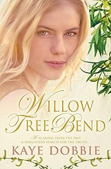Willow Tree Bend by [Dobbie, Kaye]
