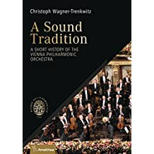 A Sound Tradition: A Short History of the Vienna Philharmonic Orchestra (English Edition)