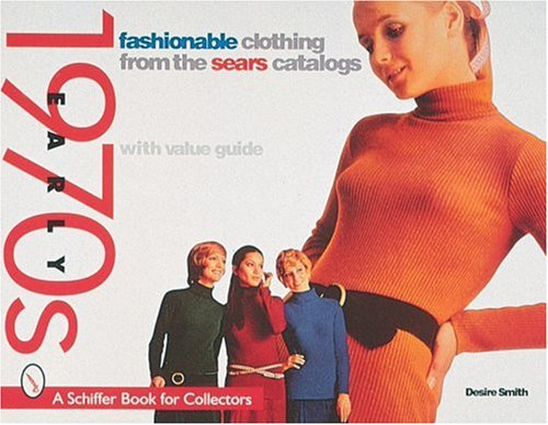 Fashionable Clothing: From the Sears Catalogs - Early 1970s (A Schiffer Book for Collectors)の詳細を見る