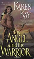 The Angel and the Warrior (Berkley Sensation)