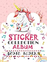 Sticker Collection Album for Kids: Blank My Favorite Stickers Collecting Book for Kids, Keeping Notebook for Imagine with Create Activity Ideas With Letter Large Size 8.5x11 Inches Not Include Sticker ( For Toddlers, Girls, Boys Ages 6-10)